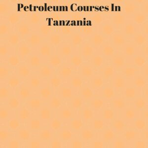 Petroleum Courses In Tanzania